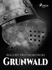 okładka Grunwald, Ebook   Walery Przyborowski