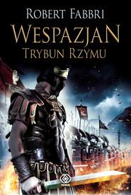 okładka Wespazjan. Trybun Rzymu, Ebook | Robert Fabbri