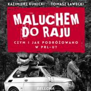 okładka Maluchem do raju. Czym i jak podróżowano w PRL-u?, Audiobook | Kazimierz Kunicki