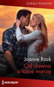 okładka Od dawna o tobie marzę, Ebook | Joanne Rock