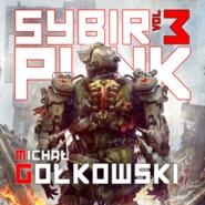 okładka Sybirpunk. Tom 3, Audiobook | Michał Gołkowski