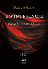 okładka Kwintesencje. Pasaże barokowe, Ebook   Dariusz Czaja