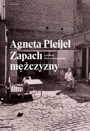 okładka Zapach mężczyzny, Ebook | Agneta Pleijel
