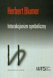 okładka Interakcjonizm symboliczny, Książka   Blumer Herbert