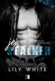 okładka Jej stalker, Ebook | Lily White
