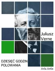 okładka Dziesięć godzin polowania, Ebook   Juliusz Verne