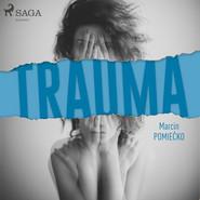 okładka Trauma, Audiobook | Marcin Pomiećko