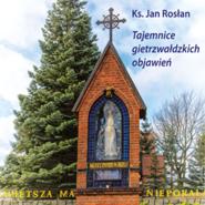 okładka Tajemnice gietrzwałdzkich objawień, Audiobook   Jan Rosłan Ks.