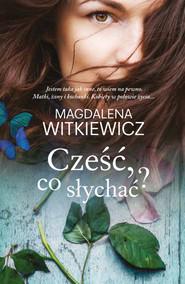 okładka Cześć, co słychać?, Ebook | Magdalena Witkiewicz