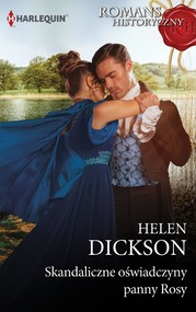 okładka Skandaliczne oświadczyny panny Rosy, Ebook | Helen Dickson