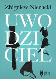 okładka Uwodziciel, Ebook | Zbigniew Nienacki