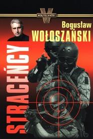 okładka Straceńcy, Książka | Bogusław Wołoszański