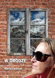 okładka W drodze, Książka | Leśniak Maria