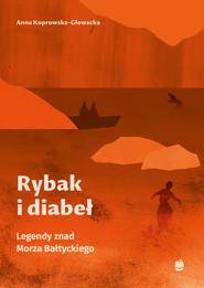 okładka Rybak i diabeł, Książka | Koprowska-Głowacka Anna