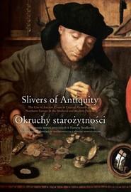 okładka Okruchy starożytności. Użytkowanie monet antycznych w Europie Środkowej, Wschodniej i Północnej, Książka |