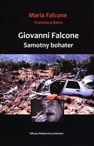 okładka Giovanni Falcone Samotny bohater, Książka | Maria Falcone, Francesca Barra