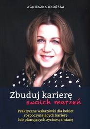 okładka Zbuduj karierę swoich marzeń, Książka | Okońska Agnieszka