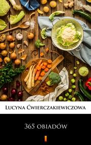 okładka 365 obiadów, Ebook   Lucyna  Ćwierczakiewiczowa