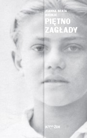 okładka PIĘTNO ZAGŁADY (PDF), Ebook | Joanna Beata Michlic