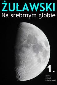 okładka Na srebrnym globie, Ebook   Jerzy Żuławski