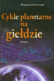 okładka Cykle planetarne na giełdzie Tom 1, Książka   Suchomski Wojciech