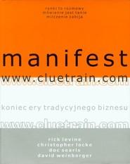 okładka Manifest www.cluetrain.com Koniec ery tradycyjnego biznesu, Książka   Rick Levine, Christopher Locke