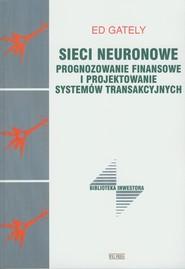 okładka Sieci neuronowe Prognozowanie finansowe i projektowanie systemów transakcyjnych, Książka   Gately Ed