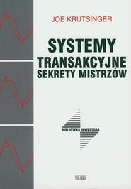 okładka Systemy transakcyjne Sekrety mistrzów, Książka | Krutsinger Joe