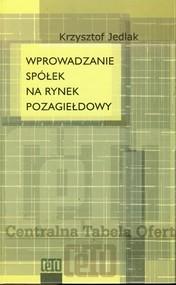 okładka Wprowadzanie spółek na rynek pozagiełdowy, Książka   Jedlak Krzysztof