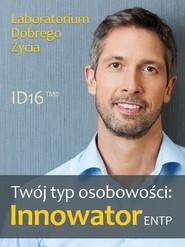 okładka Twój typ osobowości: Innowator (ENTP), Ebook | Laboratorium Dobrego Życia (LDŻ)
