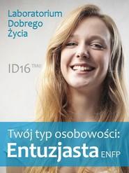 okładka Twój typ osobowości: Entuzjasta (ENFP), Ebook | Laboratorium Dobrego Życia (LDŻ)
