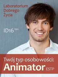 okładka Twój typ osobowości: Animator (ESTP), Ebook | Laboratorium Dobrego Życia (LDŻ)