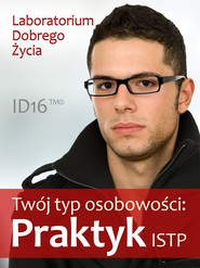okładka Twój typ osobowości: Praktyk (ISTP), Ebook | Laboratorium Dobrego Życia (LDŻ)