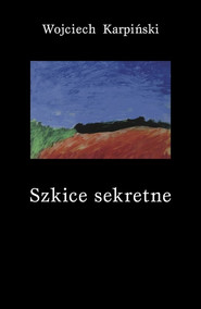 okładka Szkice sekretne, Ebook | Wojciech Karpiński