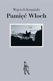 okładka Pamięć Włoch, Ebook | Wojciech Karpiński