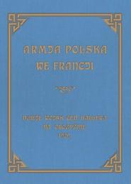 okładka Armja Polska we Francji Dzieje wojsk generała Hallera na Obczyźnie, Książka | Sierociński Józef