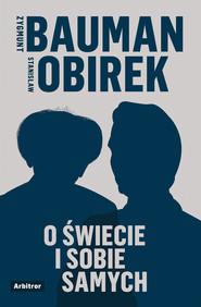 okładka O świecie i sobie samych, Ebook | Zygmunt Bauman, Stanisław Obirek