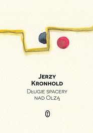 okładka Długie spacery nad Olzą, Ebook | Jerzy Kronhold