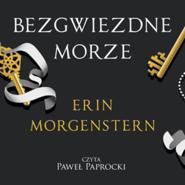 okładka Bezgwiezdne morze, Audiobook   Erin Morgenstern