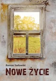 okładka Nowe życie, Książka | Sadowski Roman