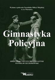 okładka Gimnastyka Policyjna, Książka | Szczepkowski Stanisław