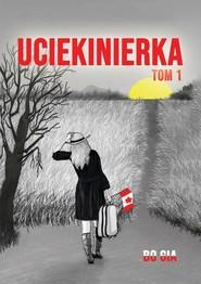 okładka Uciekinierka Tom 1, Książka | Bo Gia