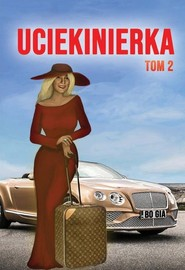okładka Uciekinierka Tom 2, Książka | Bo Gia