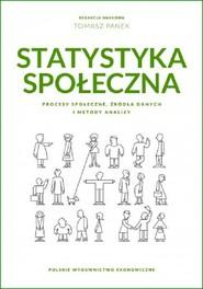 okładka Statystyka społeczna. Procesy społeczne, źródła danych i metody analizy, Książka |