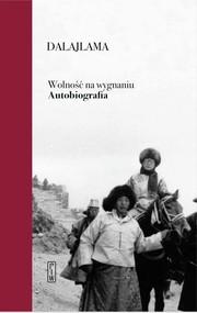 okładka Wolność na wygnaniu. Autobiografia, Książka | Dalajlama