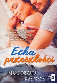 okładka Echa przeszłości, Książka | Małgorzata Kasprzyk