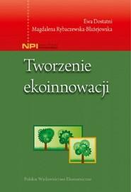 okładka Tworzenie ekoinnowacji, Książka | Ewa Dostatni, Rybaczewska-Błażejowska Magdalena