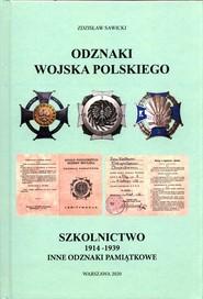 okładka Odznaki Wojska Polskiego Szkolnictwo 1914-1939 inne odznaki pamiątkowe, Książka | Zdzisław Sawicki