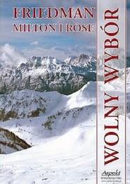 okładka Wolny wybór, Książka | Milton Friedman, Milton Rose