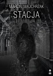 okładka Stacja, Ebook | Marcin Majchrzak